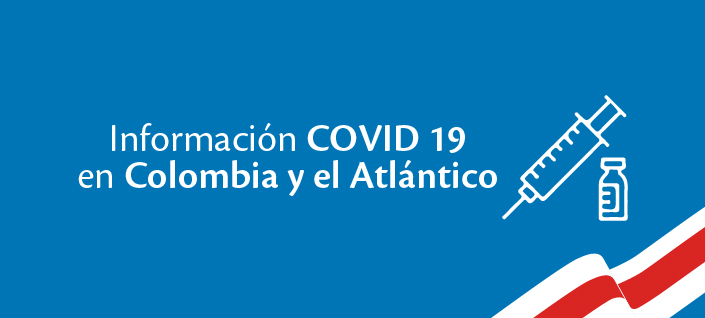 Informes de Covid en Colombia y el Atlántico
